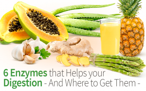 6 Enzymes that Help your Digestion - And Where to Get Them