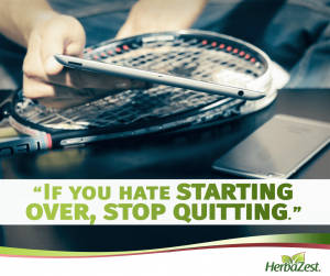 Quote: If You Hate Starting Over, Stop Quitting