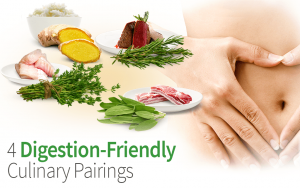 4 Digestion-Friendly Culinary Pairings