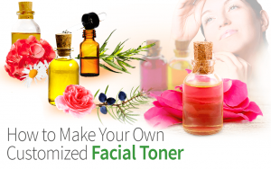 How to Make Your Own Customized Facial Toner
