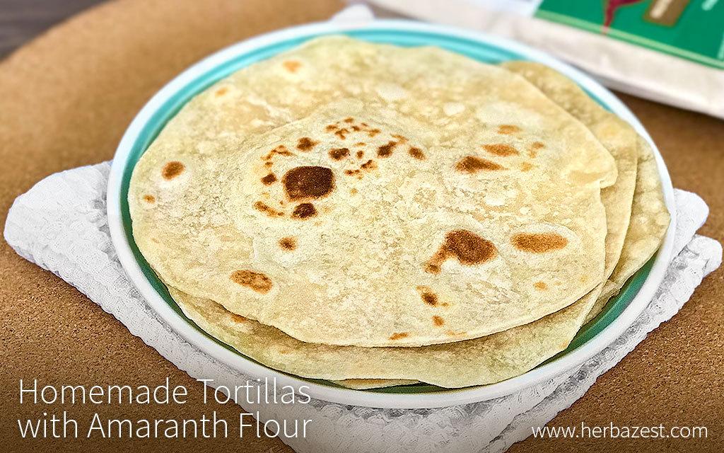 Homemade Tortillas with Amaranth Flour