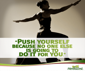Quote: Push Yourself Because No One Else is Going to Do It For You